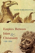 Empires between Islam and Christianity, 1500-1800