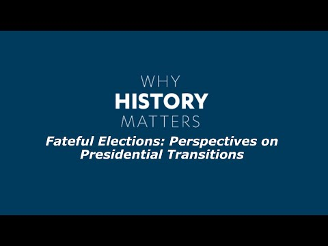 Embedded thumbnail for Why History Matters: Fateful Elections: Perspectives on Presidential Transitions