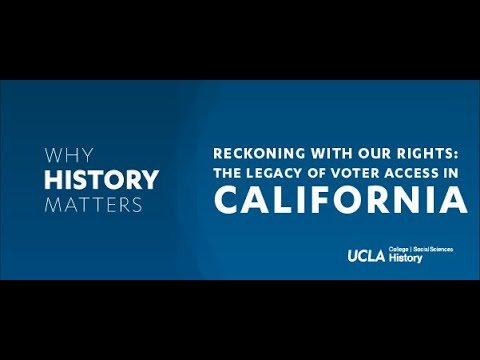 Embedded thumbnail for Why History Matters: Reckoning With Our Rights: The Legacy of Voter Access in California